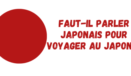 Faut-il parler japonais pour voyager au Japon ?