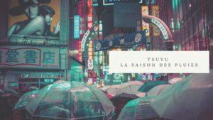Tsuyu-la-saison-des-pluies