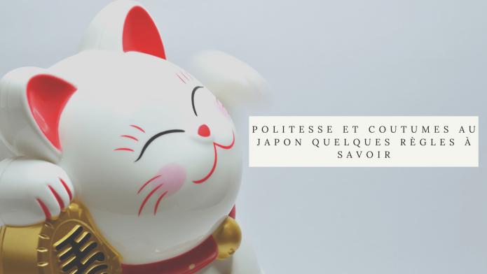 politesse et coutumes au japon quelques règles à savoir