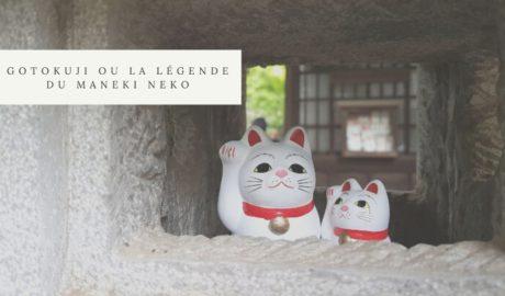 Gotokuji ou la légende du Maneki neko