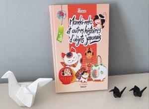 Maneki neko et autres histoires d'objets japonais